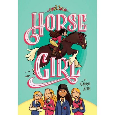 Horse Girl - by  Carrie Seim (Hardcover)
