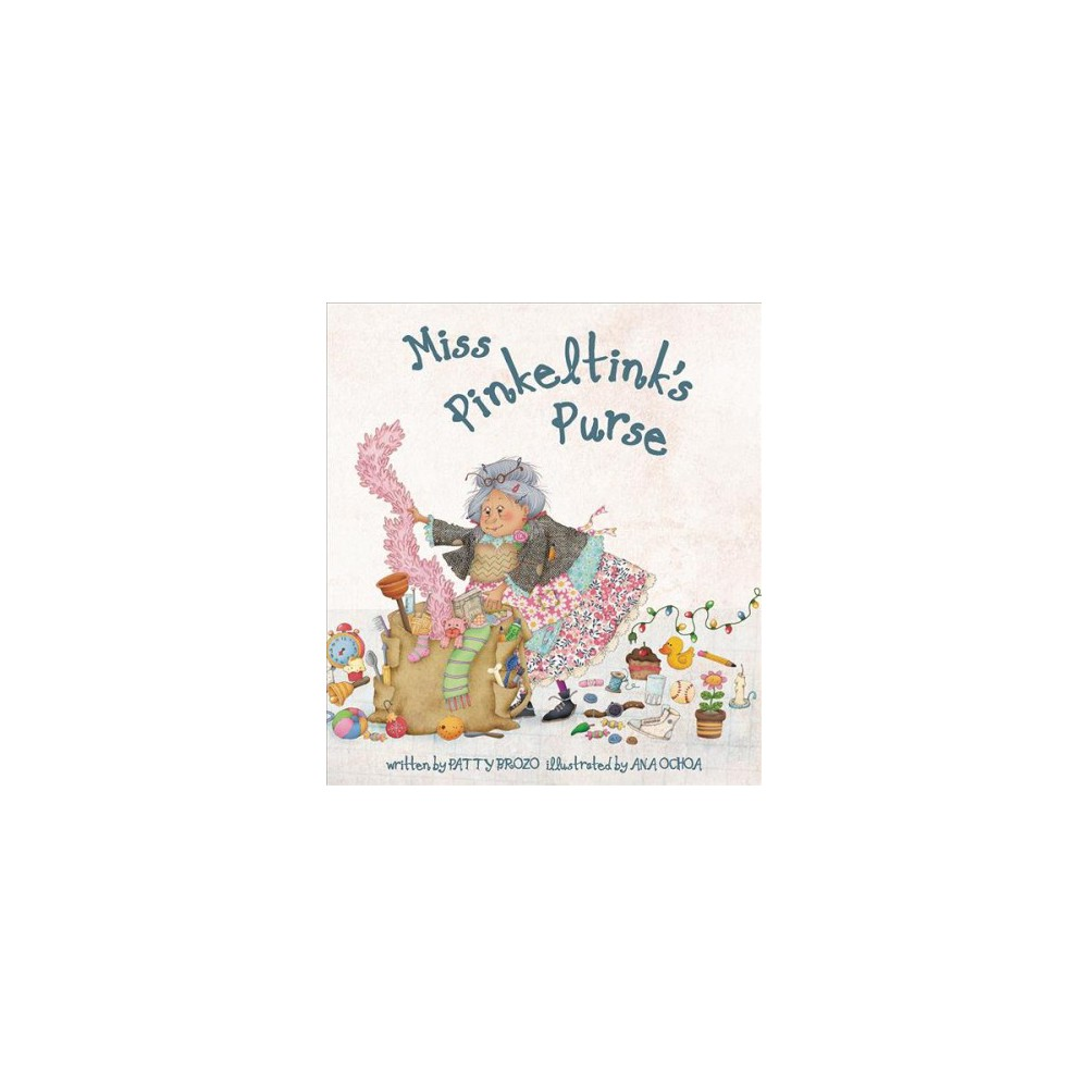 Miss Pinkeltink's Purse - by Patty Brozo (Hardcover)