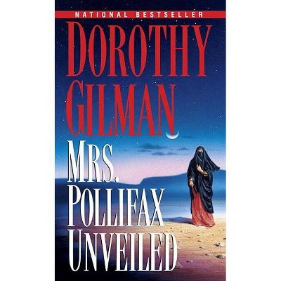 Mrs. Pollifax Unveiled - by  Dorothy Gilman (Paperback)