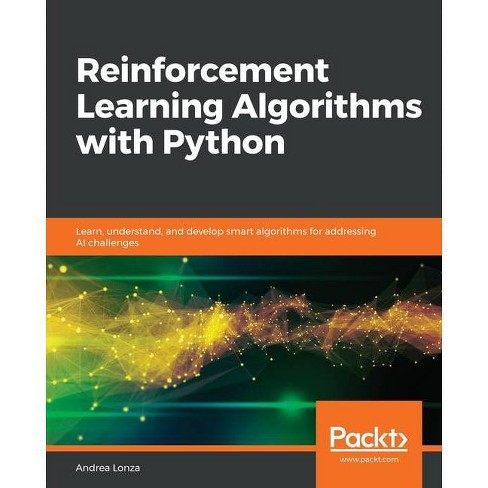 Reinforcement Learning Algorithms with Python - by  Andrea Lonza (Paperback) - image 1 of 1