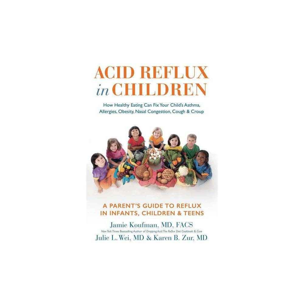 Acid Reflux In Children By Jamie Koufman Julie L Wei Karen Zur Hardcover