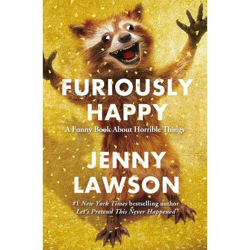 Furiously Happy - by Jenny Lawson (Hardcover) - image 1 of 1