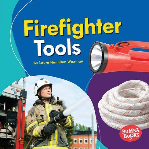 Firefighter Tools - (Bumba Books (R) -- Community Helpers Tools of the Trade) by  Laura Hamilton Waxman - image 1 of 1