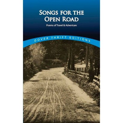 Songs for the Open Road - (Dover Thrift Editions) by  The American Poetry & Literacy Project (Paperback)
