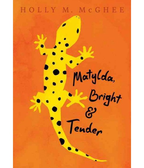 Matylda, Bright & Tender (School And Library) (Holly M. Mcghee) - image 1 of 1