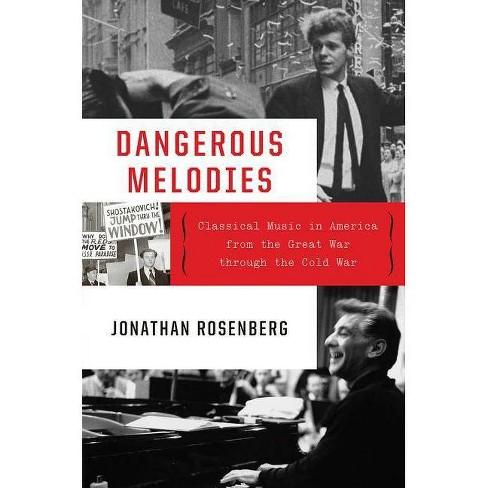 Dangerous Melodies - by  Jonathan Rosenberg (Hardcover) - image 1 of 1
