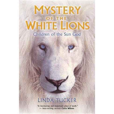 Mystery of the White Lions - by  Linda Tucker (Paperback) - image 1 of 1