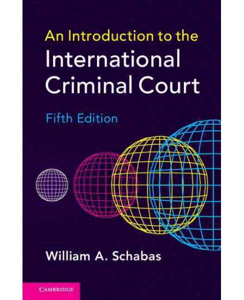 Introduction to the International Criminal Court (Hardcover) (William A. Schabas) - image 1 of 1