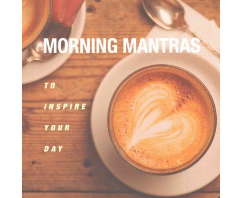 Morning Mantras : To Inspire Your Day (Paperback) (Cico Books (COR)) - image 1 of 1