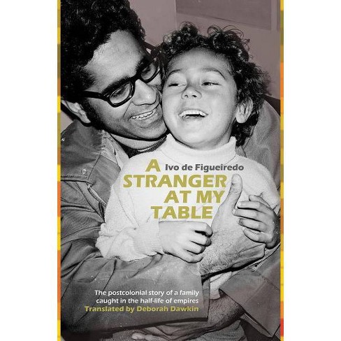 A Stranger at My Table - by  Ivo Figueiredo (Paperback) - image 1 of 1