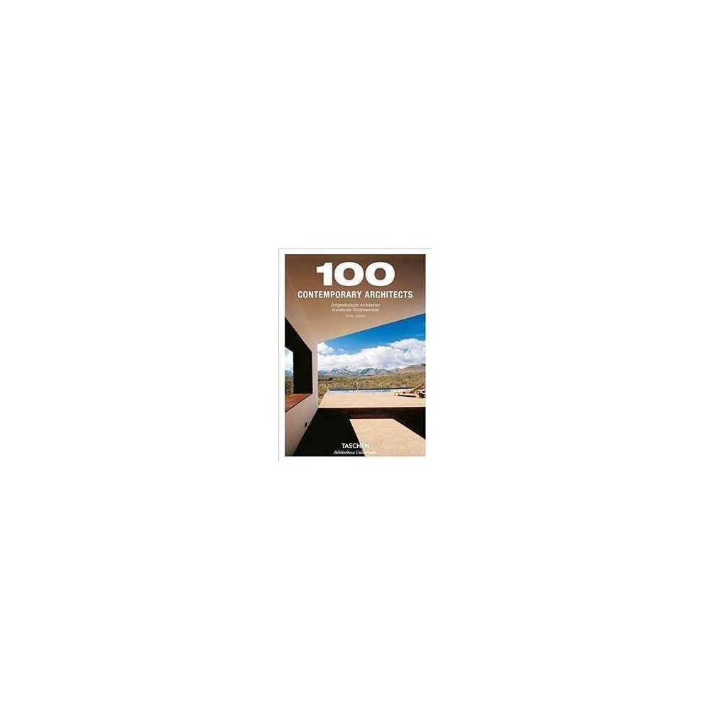 100 Contemporary Architects - by Philip Jodidio (Hardcover)