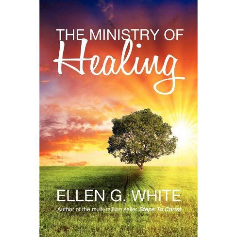 The Ministry of Healing - by  Ellen G White (Paperback) - image 1 of 1