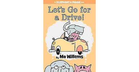 Let's Go for a Drive! (Hardcover) (Mo Willems) - image 1 of 1