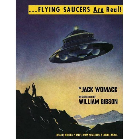 Flying Saucers Are Real! - by  Jack Womack (Paperback) - image 1 of 1