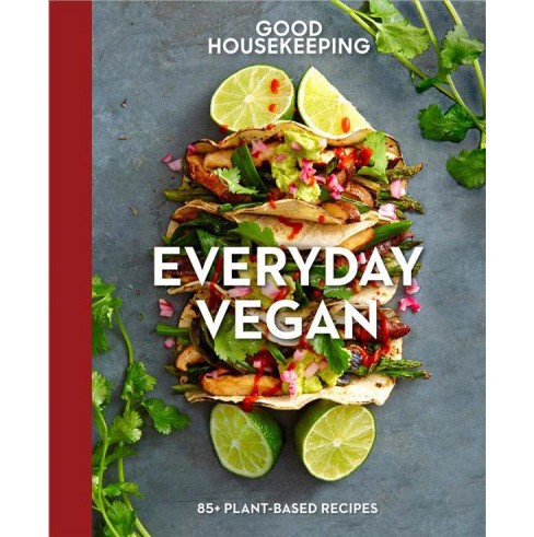 Good Housekeeping Everyday Vegan : 85+ Plant-Based Recipes -  by Susan  Westmoreland (Hardcover) - image 1 of 1