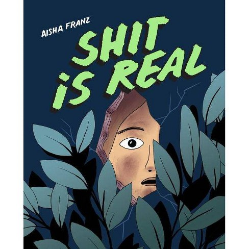 Shit Is Real - by  Aisha Franz (Paperback) - image 1 of 1