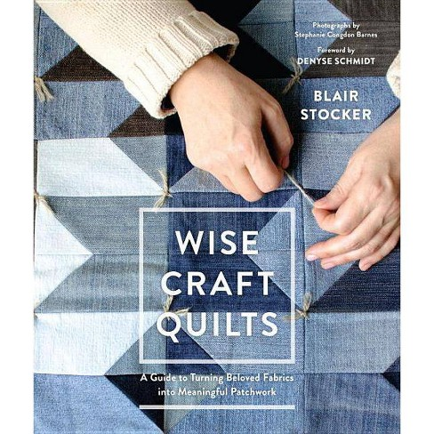 Wise Craft Quilts - by  Blair Stocker (Hardcover) - image 1 of 1