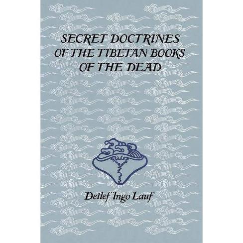 Secret Doctrines of the Tibetan Books of the Dead - by  Detlef Ingo Lauf (Paperback) - image 1 of 1
