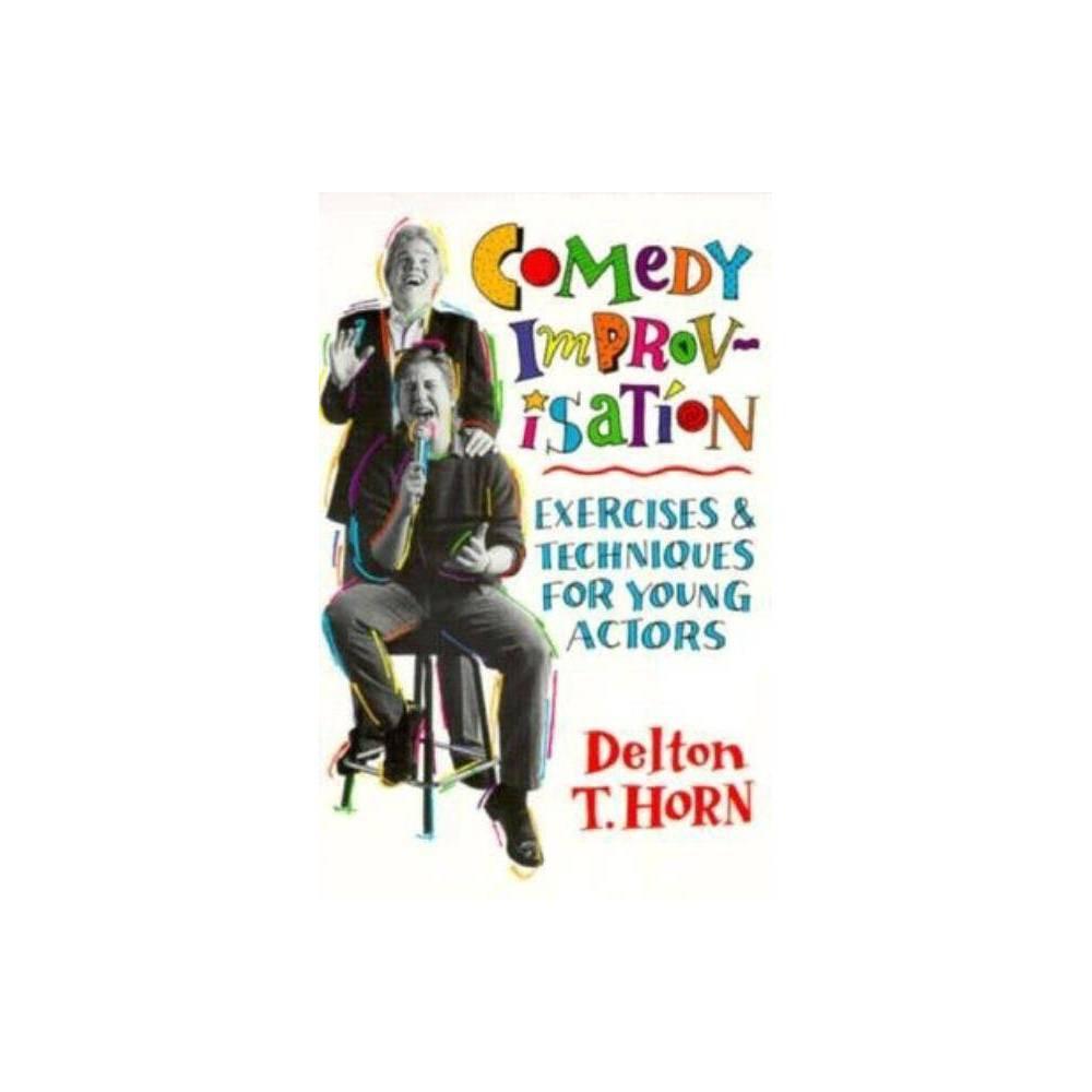 Comedy Improvisation By Delton T Horn Paperback