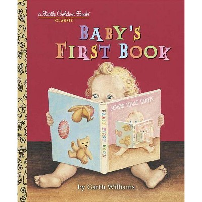 Baby's First Book - (Little Golden Book Classic)by Garth Williams (Hardcover)