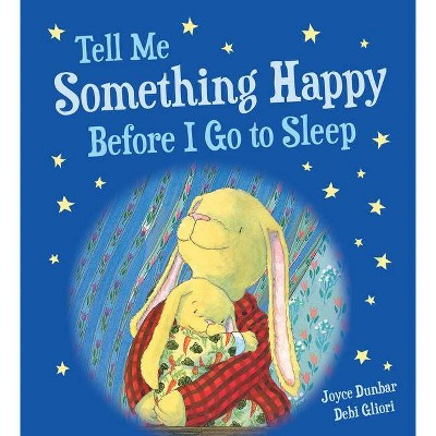 Tell Me Something Happy Before I Go to Sleep (Padded Board Book)- (Lullaby Lights)by Joyce Dunbar