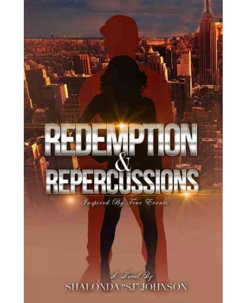 Redemption & Repercussions -  by Shalonda Johnson (Paperback) - image 1 of 1