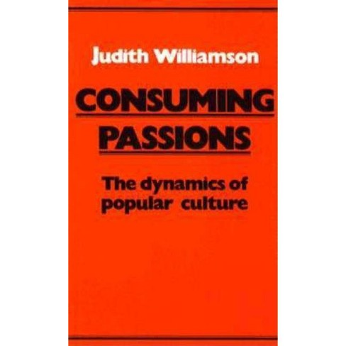 Consuming Passions - by  Judith Williamson (Paperback) - image 1 of 1