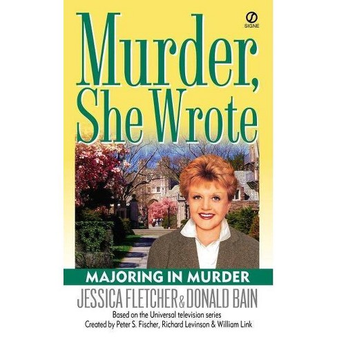 Majoring in Murder - (Murder, She Wrote Mysteries) by  Jessica Fletcher & Donald Bain (Paperback) - image 1 of 1