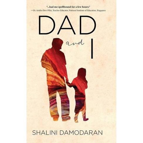 Dad and I - by  Shalini Damodaran (Hardcover) - image 1 of 1