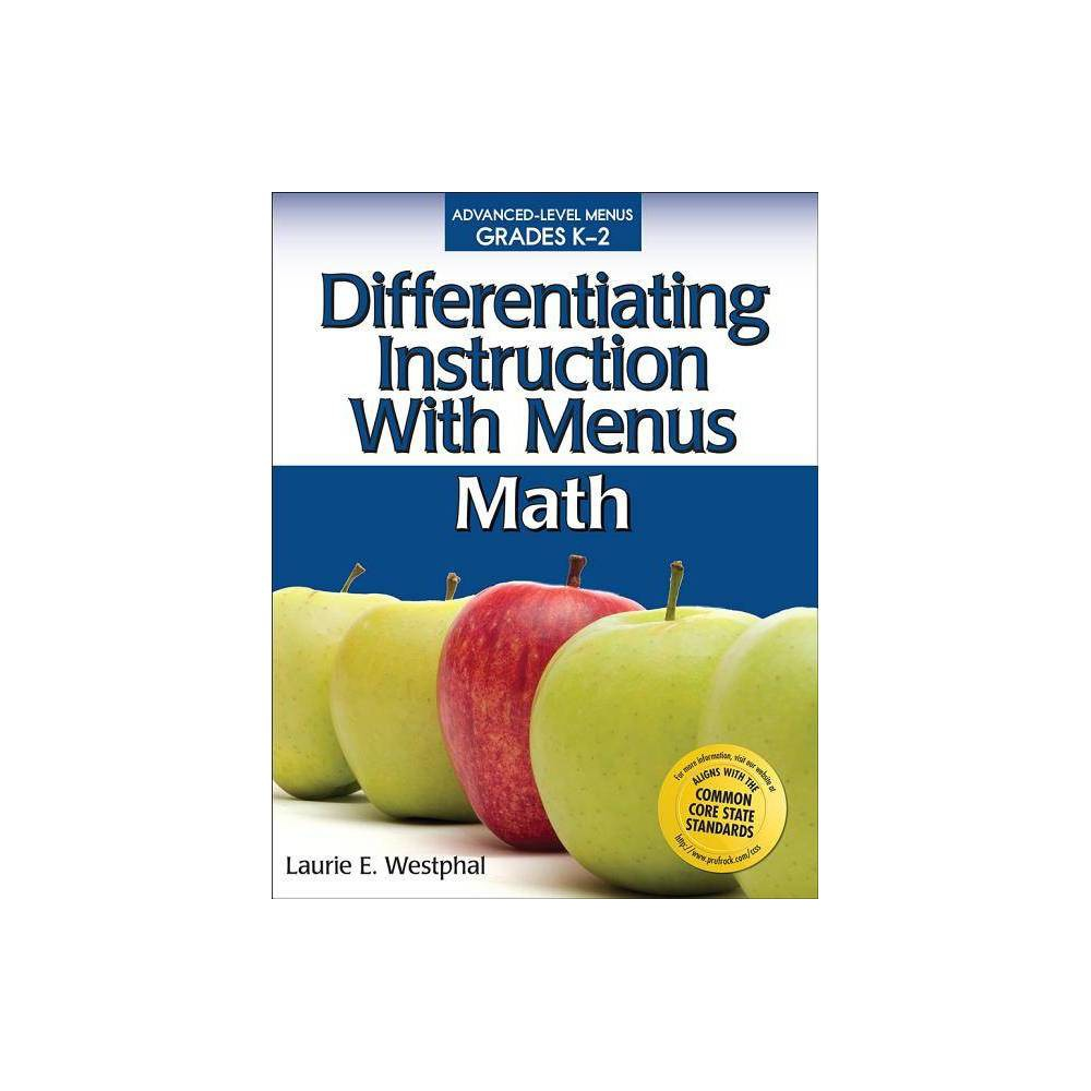 Differentiating Instruction with Menus: Math (Grades K-2) - by Laurie E Westphal (Paperback)