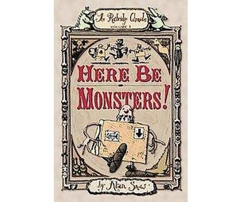 Here Be Monsters! : An Adventure Involving Magic, Trolls, and Other Creatures (Hardcover) (Alan Snow) - image 1 of 1