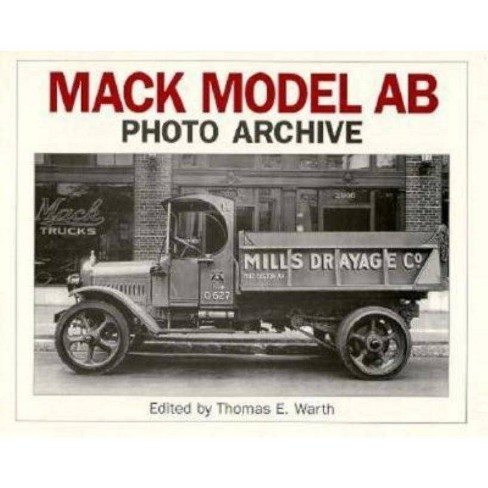 Mack Model AB Photo Archive - (Photo Archives) by  T Warth (Paperback) - image 1 of 1