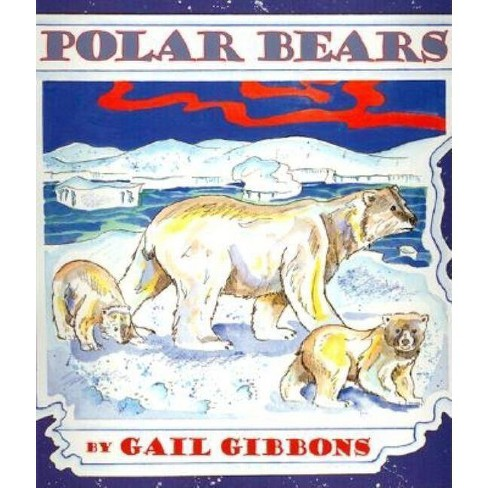 Polar Bears - by  Gail Gibbons (Paperback) - image 1 of 1