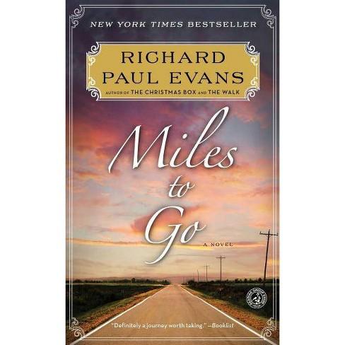Miles to Go - (Walk (Richard Paul Evans)) by  Richard Paul Evans (Paperback) - image 1 of 1