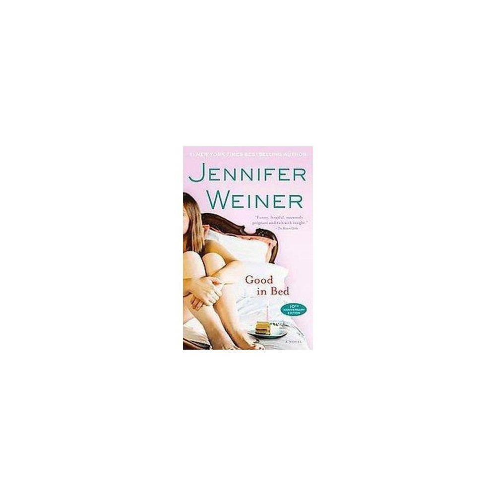 Good in Bed (Reprint) (Paperback) by Jennifer Weiner