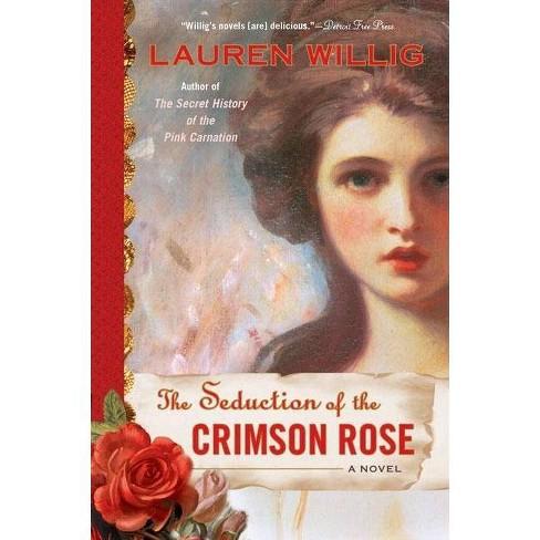 The Seduction of the Crimson Rose - (Pink Carnation) by  Lauren Willig (Paperback) - image 1 of 1