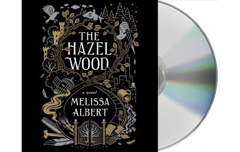 Hazel Wood -  Unabridged by Melissa Albert (CD/Spoken Word) - image 1 of 1