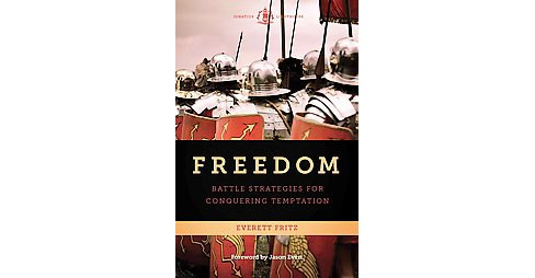 Freedom : Battle Strategies for Conquering Temptation -  by Everett Fritz (Paperback) - image 1 of 1
