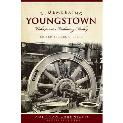Remembering Youngstown: Tales from the Mahoning Valley - image 1 of 1