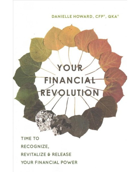 Your Financial Revolution : Time to Recognize, Revitalize & Release Your Financial Power (Paperback) - image 1 of 1