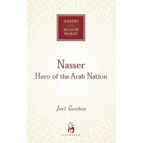 Nasser - (Makers of the Muslim World) by  Joel Gordon (Paperback) - image 1 of 1