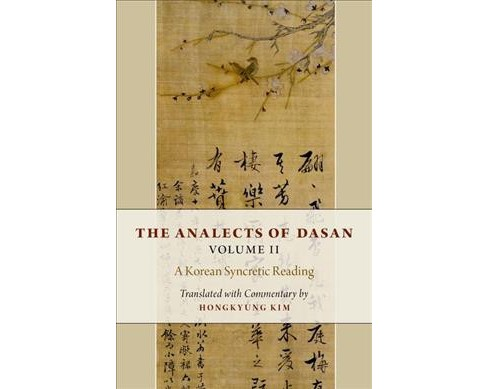 Analects of Dasan : A Korean Syncretic Reading (Vol 2) (Hardcover) (Hongkyung Kim) - image 1 of 1