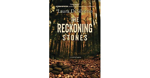Reckoning Stones : A Novel of Suspense (Paperback) (Laura Di Silverio) - image 1 of 1