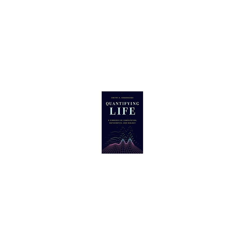 Quantifying Life : A Symbiosis of Computation, Mathematics, and Biology (Paperback) (Dmitry A.
