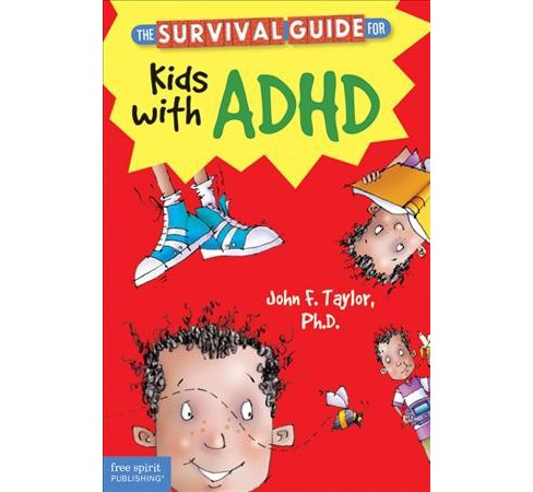 Survival Guide for Kids With ADHD -  Reprint by Ph.D. John F. Taylor (Paperback) - image 1 of 1