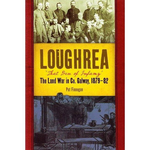Loughrea, 'that Den of Infamy' - by  Pat Finnegan (Hardcover) - image 1 of 1