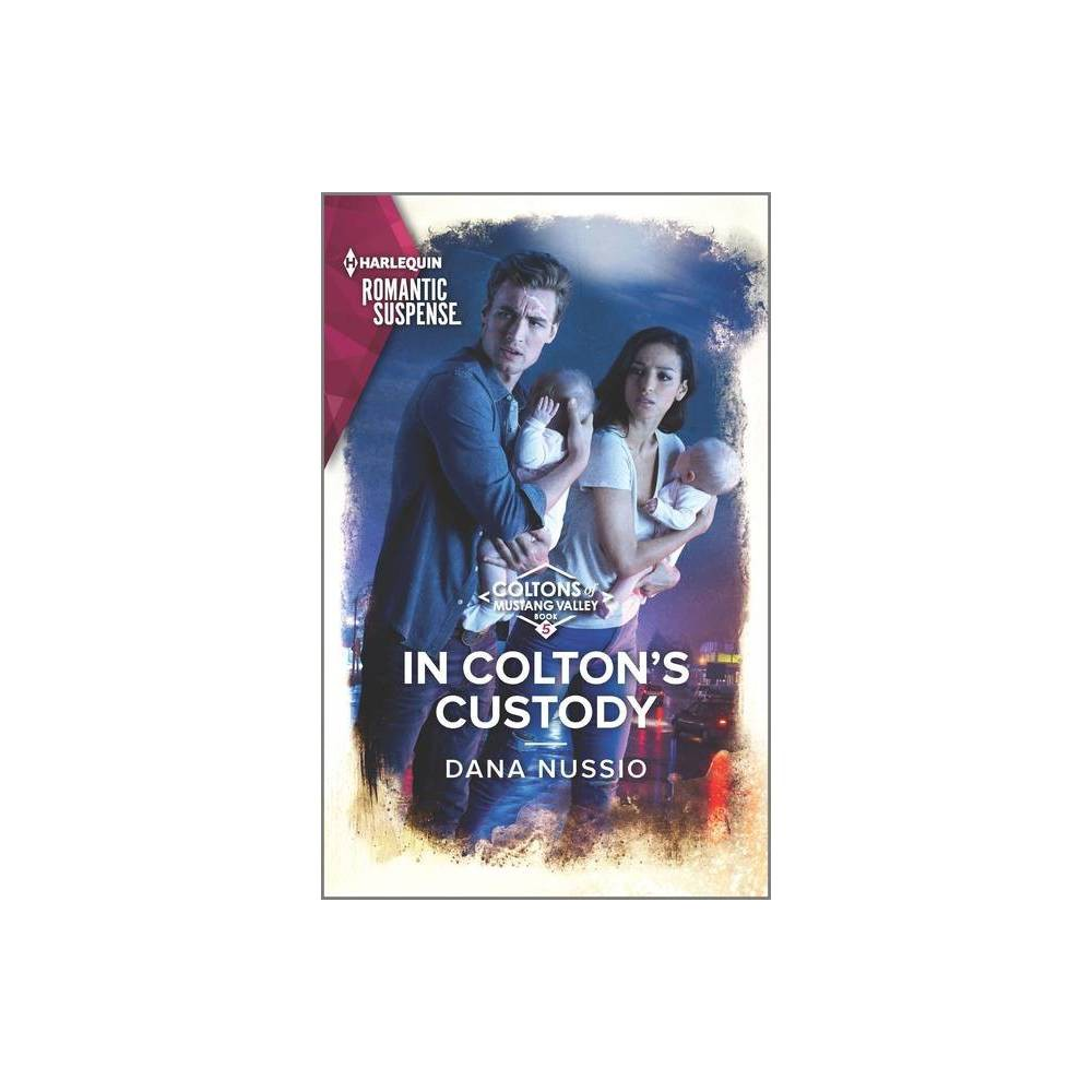 In Colton S Custody Coltons Of Mustang Valley 5 By Dana Nussio Paperback