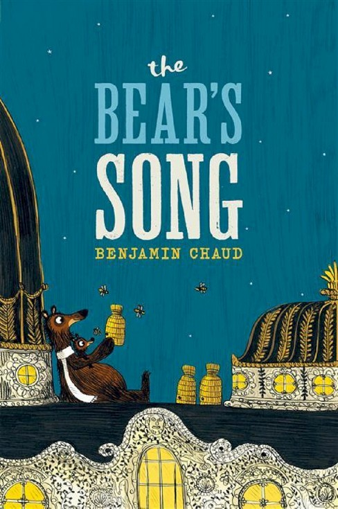 Bear's Song (School And Library) (Benjamin Chaud) - image 1 of 4