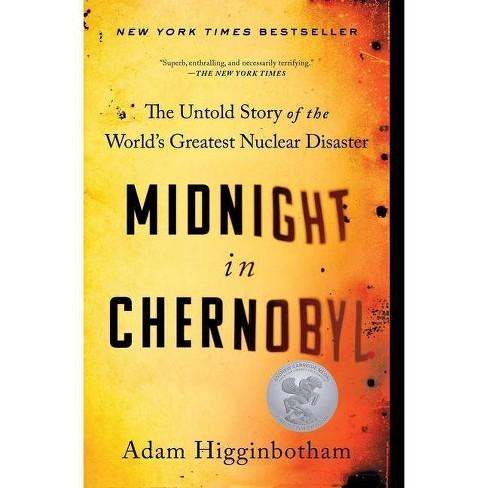 Midnight in Chernobyl - by  Adam Higginbotham (Paperback) - image 1 of 1