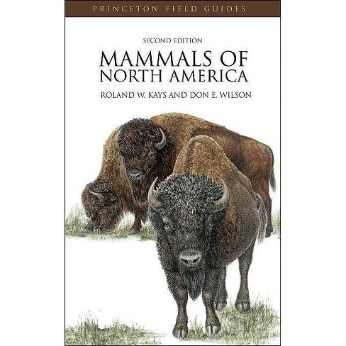 Mammals of North America - (Princeton Field Guides) 2 Edition by  Roland W Kays & Don E Wilson - image 1 of 1
